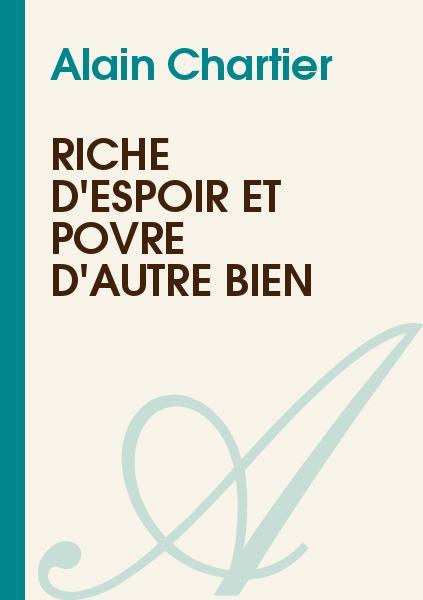 Alain Chartier - Riche d'espoir et povre d'autre bien