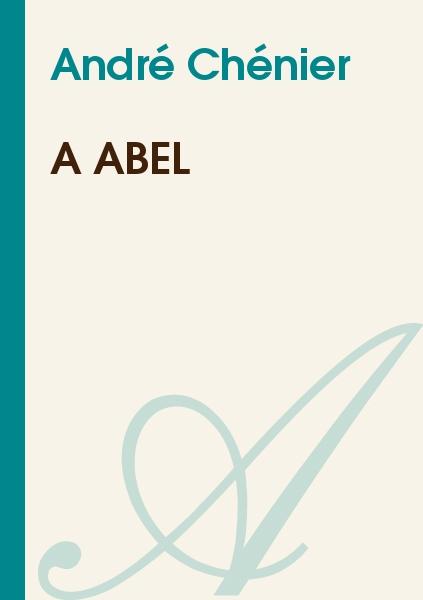 André Chénier - A Abel