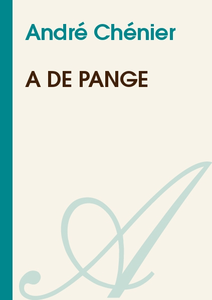 André Chénier - A de Pange