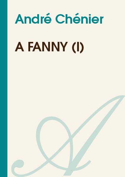 André Chénier - A Fanny (I)