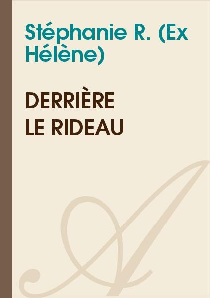 Stéphanie R. (Ex Hélène) - Derrière le rideau