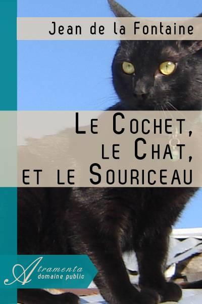 Jean de la Fontaine - Le Cochet, le Chat, et le Souriceau