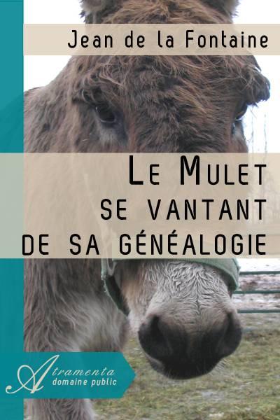 Jean de la Fontaine - Le Mulet se vantant de sa généalogie