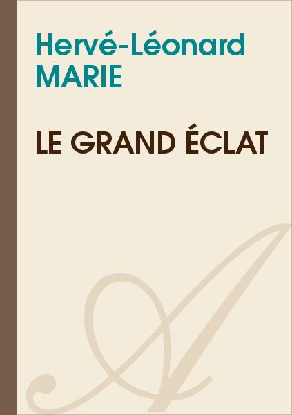 Hervé-Léonard MARIE - Le grand éclat