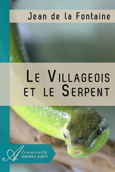 Jean de la Fontaine - Le Villageois et le Serpent