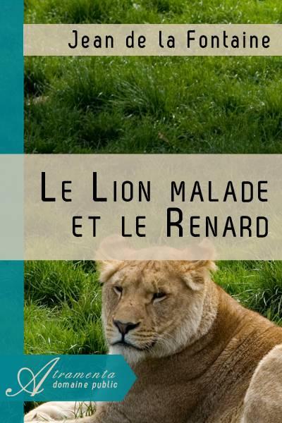 Jean de la Fontaine - Le Lion malade et le Renard