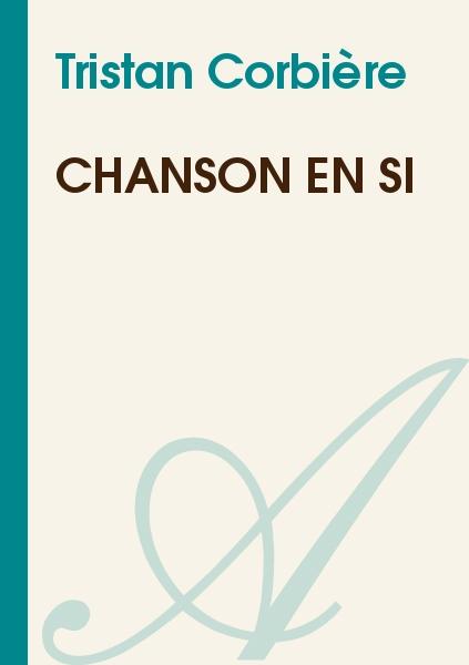 Tristan Corbière - Chanson en Si
