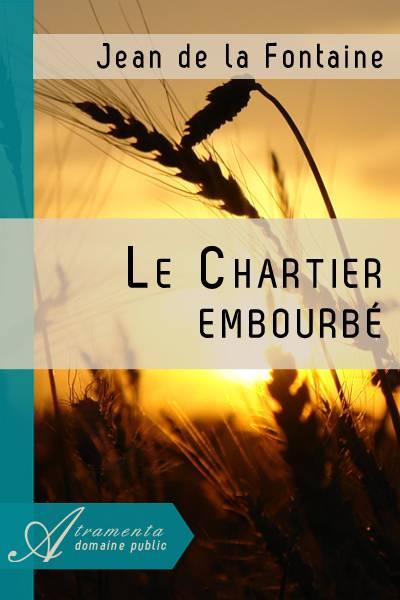 Jean de la Fontaine - Le Chartier embourbé