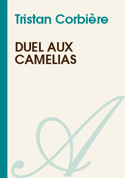 Tristan Corbière - Duel aux camélias