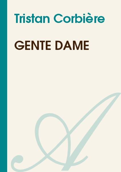 Tristan Corbière - Gente Dame
