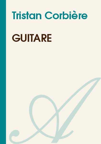 Tristan Corbière - Guitare