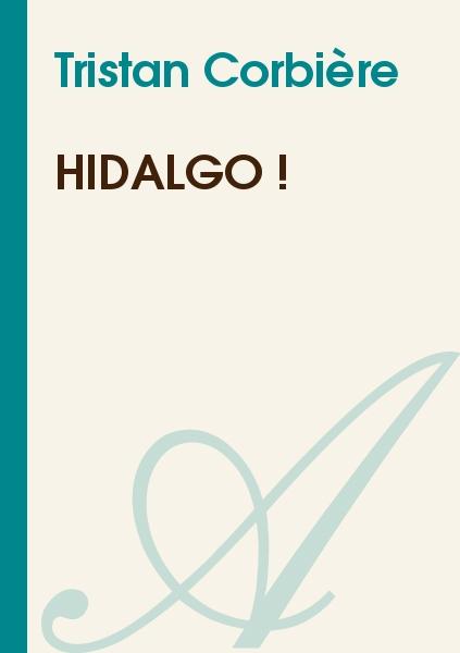 Tristan Corbière - Hidalgo !