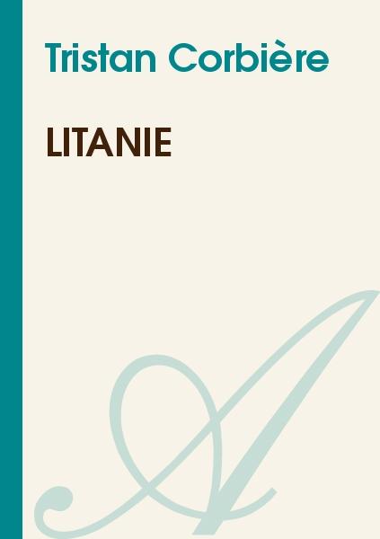 Tristan Corbière - Litanie