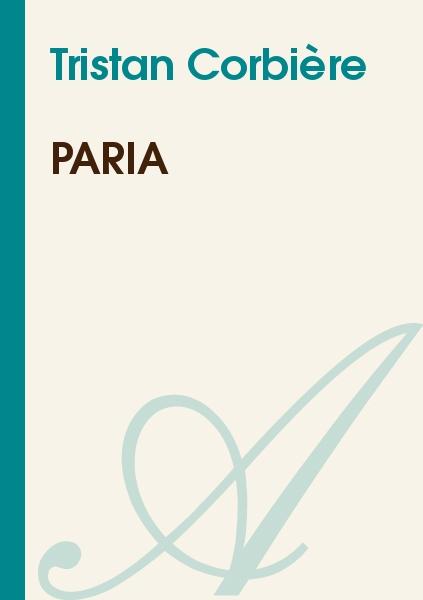 Tristan Corbière - Paria