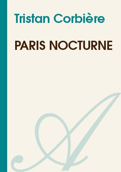 Tristan Corbière - Paris nocturne