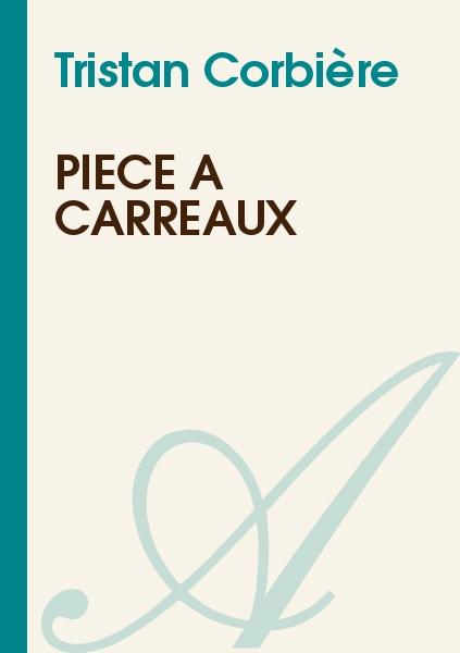 Tristan Corbière - Pièce à carreaux