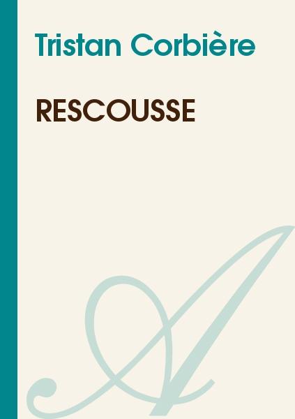 Tristan Corbière - Rescousse