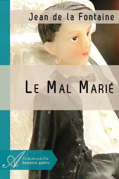 Jean de la Fontaine - Le Mal Marié