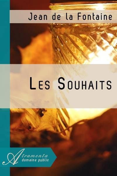 Jean de la Fontaine - Les Souhaits