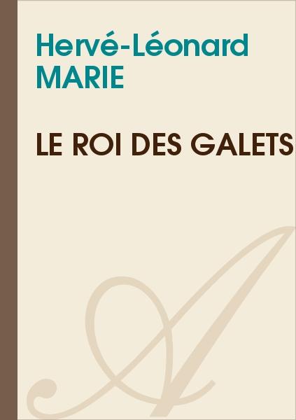 Hervé-Léonard MARIE - Le roi des galets