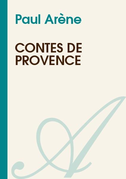 Paul Arène - Contes de Provence