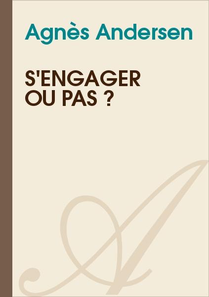 Agnès Andersen - S'engager ou pas ?