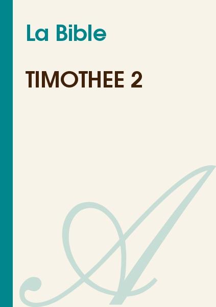 La Bible - Timothée 2