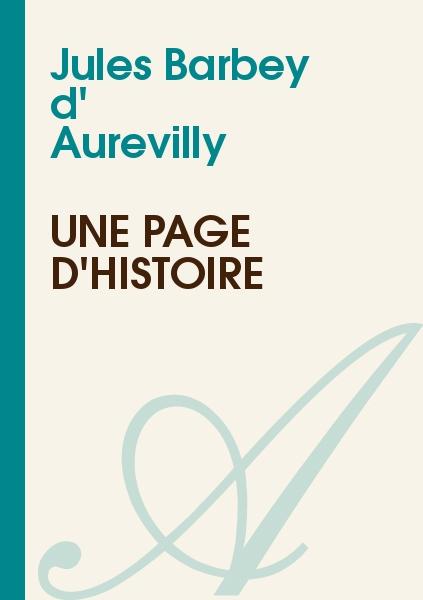 Jules Barbey d' Aurevilly - Une page d'histoire