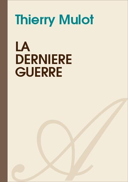 Thierry Mulot - La dernière guerre