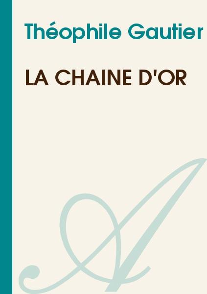Théophile Gautier - La chaîne d'or