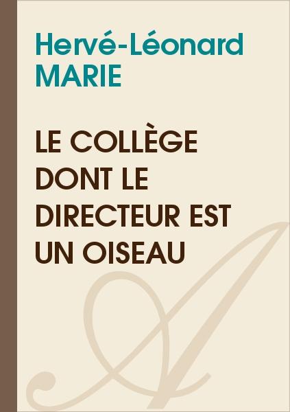 Hervé-Léonard MARIE - Le collège dont le directeur est un oiseau