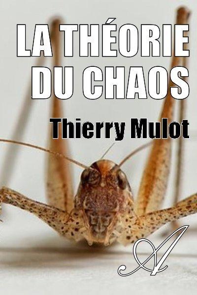 Thierry Mulot - La théorie du chaos