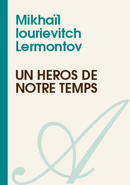 Mikhaïl Iourievitch Lermontov - Un héros de notre temps