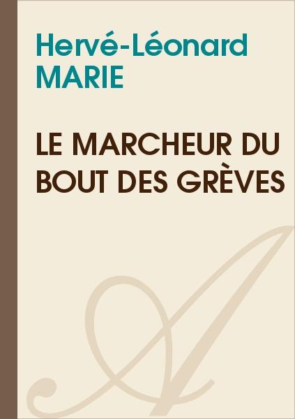 Hervé-Léonard MARIE - Le marcheur du bout des grèves