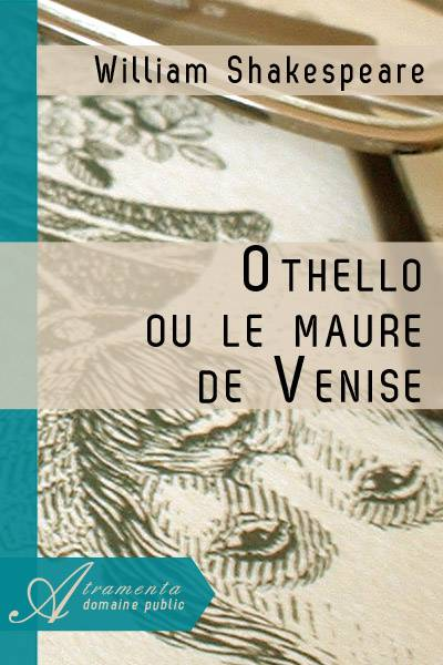 William Shakespeare - OTHELLO OU LE MAURE DE VENISE