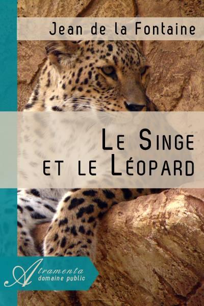 Jean de la Fontaine - Le Singe et le Léopard