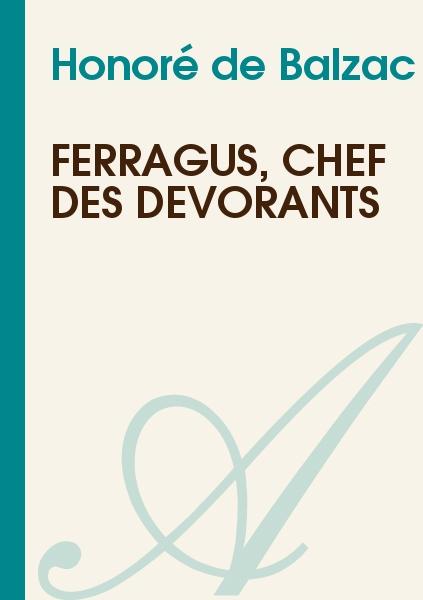 Honoré de Balzac - Ferragus, Chef des Dévorants