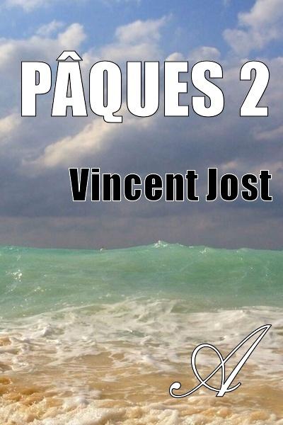 Vincent Jost - Pâques 2