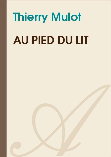 Thierry Mulot - Au pied du lit