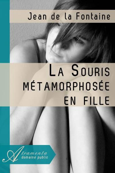 Jean de la Fontaine - La Souris métamorphosée en fille