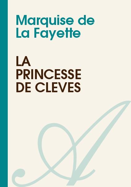 Marquise de La Fayette - La Princesse de Clèves