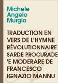 Michele Angelo MURGIA - Traduction en vers de l'hymne révolutionnaire sarde Procurade 'e moderare de Francesco Ignazio Mannu