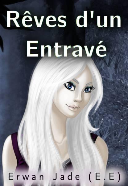 Erwan Jade (E.E) - Rêves d'un Entravé