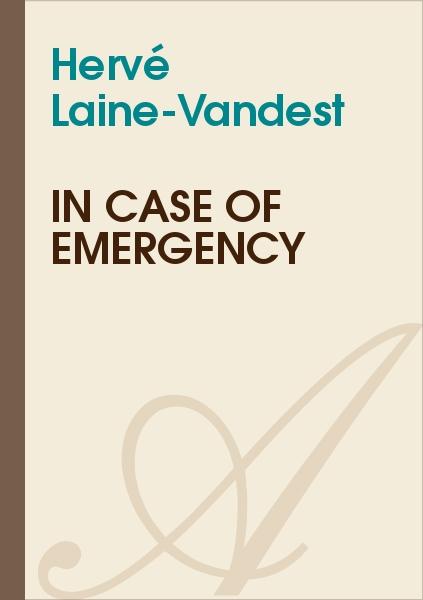 Hervé Laine-Vandest - In case of emergency
