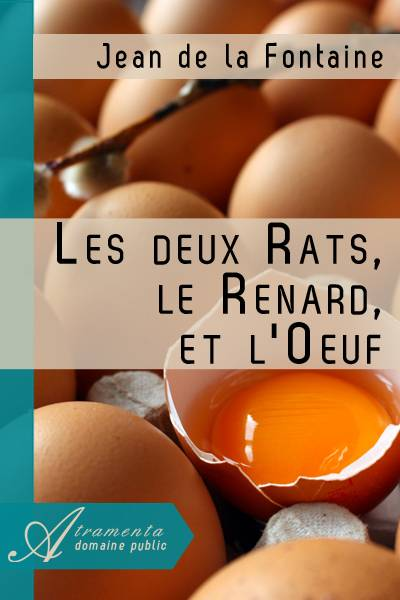 Jean de la Fontaine - Les deux Rats, le Renard, et l'Oeuf