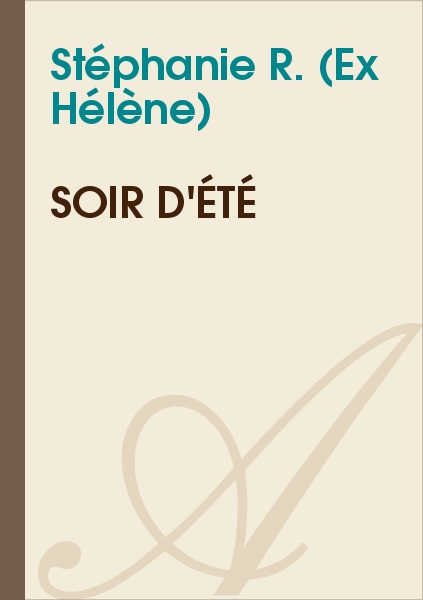 Stéphanie R. (Ex Hélène) - Soir d'été
