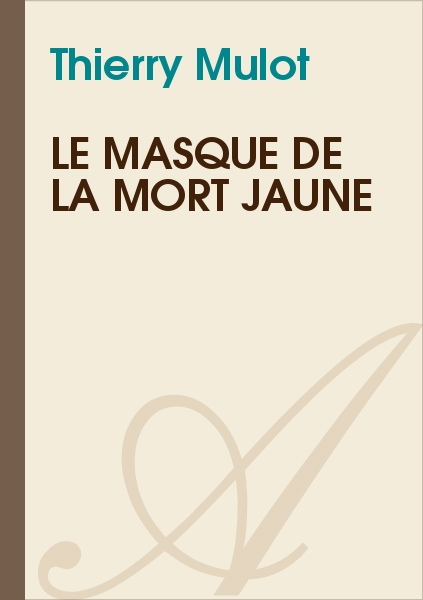 Thierry Mulot - Le masque de la mort jaune