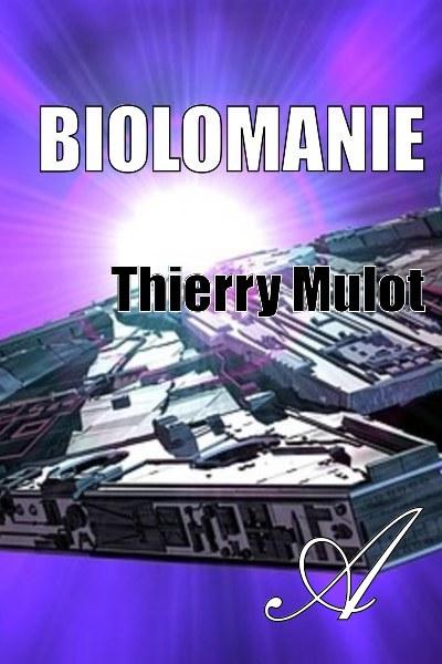 Thierry Mulot - Biolomanie