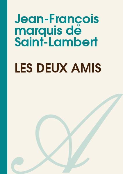 Jean-François marquis de Saint-Lambert - Les deux amis