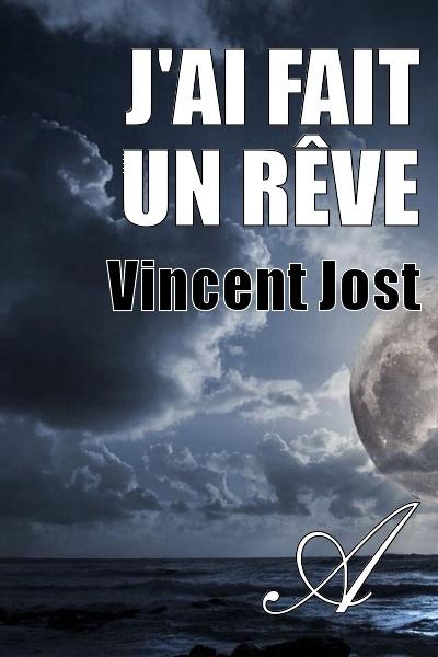 Vincent Jost - J'ai fait un rêve